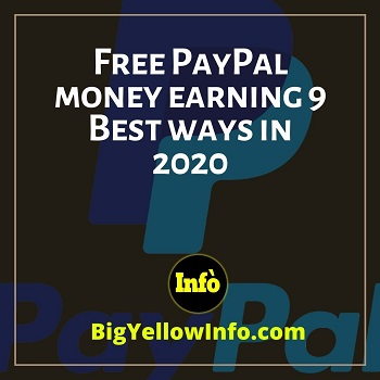 Free Paypal Money Earning 9 Best Ways In 2020 Big Yellow Info
