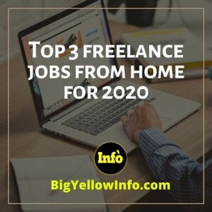 Top 3 freelance jobs from home for 2020.