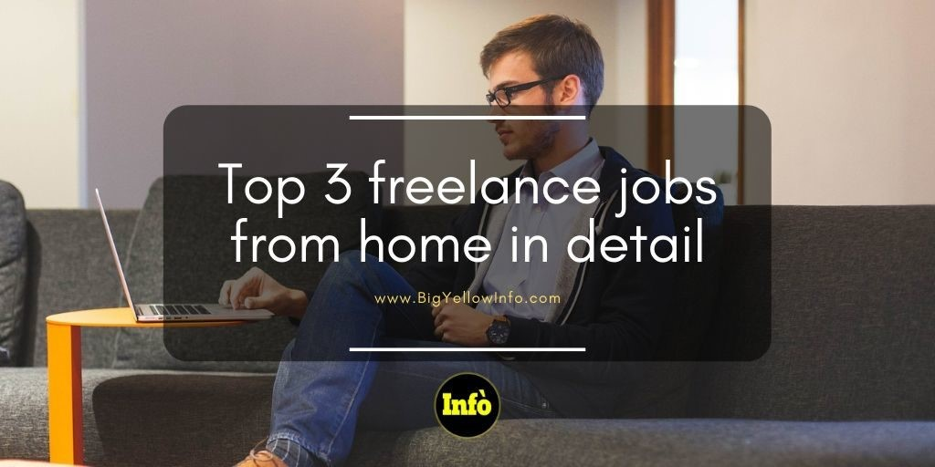 Top 3 freelance jobs from home in detail