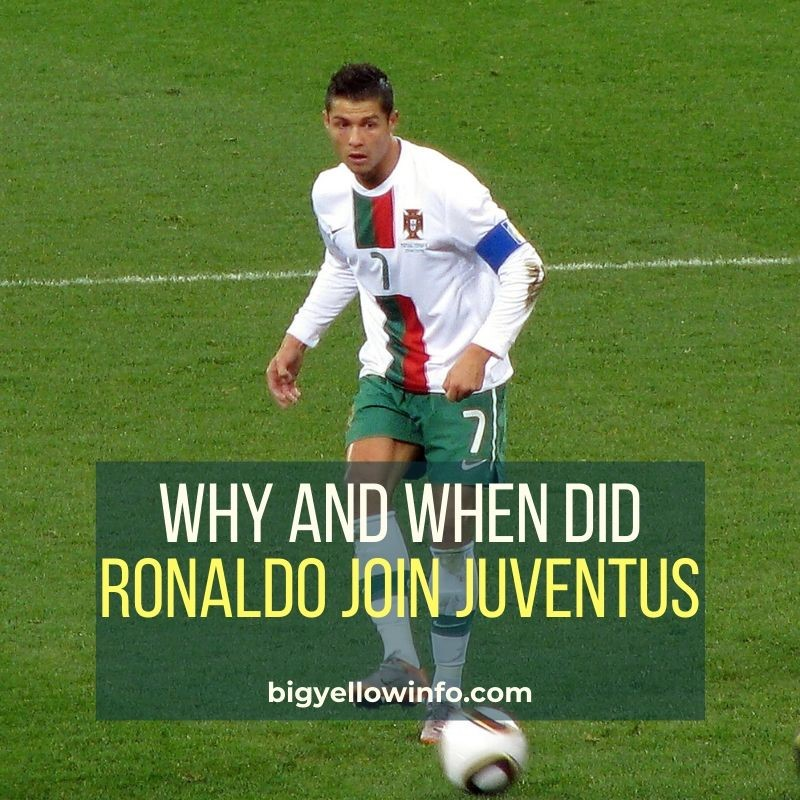 Why and when did Ronaldo join Juventus